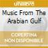 MUSIC FROM THE ARABIAN GULF