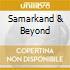 Samarkand & Beyond