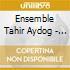 Ensemble Tahir Aydog - Turkish Traditional Music