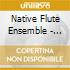 Native Flute Ensemble - Spirit Wind-native Americ