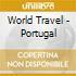 WORLD TRAVEL - PORTUGAL