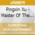 Pingxin Xu - Master Of The Chinese Dulcimer