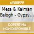 Meta & Balogh - Gypsy Music From Hungary