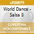 World Dance - Salsa Ii