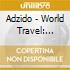 Adzido - World Travel: Africa
