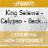 King Selewa - Calypso - Back To Mi Home