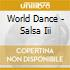WORLD DANCE - SALSA III