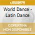 WORLD DANCE - LATIN DANCE