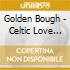 Golden Bough - Celtic Love Songs