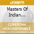 MASTERS OF INDIAN CLASSICAL MUSIC VOL II