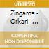 Zingaros - Cirkari - Gypsy Music From Eastern Europ