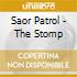 Saor Patrol - The Stomp