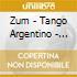 Zum - Tango Argentino - Zum Play Astor Piazzol