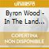 Byron Wood - In The Land Of Smooth