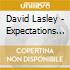 David Lasley - Expectations Of Love