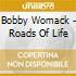 Bobby Womack - Roads Of Life