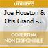 Joe Houston & Otis Grand - The Return Of Honk!
