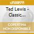 Ted Lewis - Classic Sides