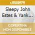 Sleepy John Estes & Yank Rachell - Earliest Recordings