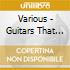 Various - Guitars That Rule The World