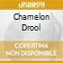 CHAMELON DROOL