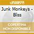 Junk Monkeys - Bliss