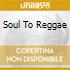 Various - Soul To Reggae