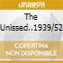 THE UNISSED..1939/52