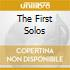 THE FIRST SOLOS