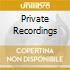 PRIVATE RECORDINGS