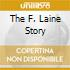 THE F. LAINE STORY