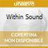 WITHIN SOUND