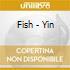 Fish - Yin