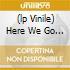 (LP VINILE) HERE WE GO & TRIPPY