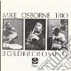 Mike Osborne Trio + - Border Crossing + Marcelaes Muse