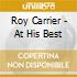 Roy Carrier - At His Best