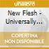 New Flesh - Universally Dirty