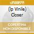 (LP VINILE) CLOSER