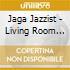 Jaga Jazzist - Living Room Hush