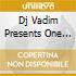 Dj Vadim Presents One Self - Children Of Possibility