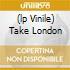(LP VINILE) TAKE LONDON
