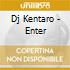 Dj Kentaro - Enter