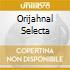 ORIJAHNAL SELECTA