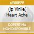 (LP VINILE) HEART ACHE