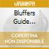 BLUFFERS GUIDE...