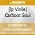 (LP VINILE) CARBOOT SOUL