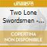 Two Lone Swordsmen - Tiny Reminders
