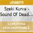 Szeki Kurva - Sound Of Dead Goats