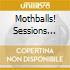 MOTHBALLS! SESSIONS 64-6