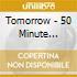 Tomorrow - 50 Minute Technicolour Dream